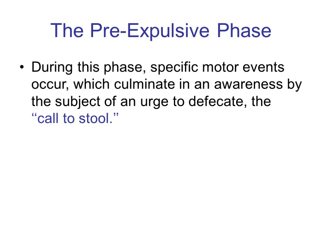 >The Pre-Expulsive Phase During this phase, specific motor events occur, which culminate in an