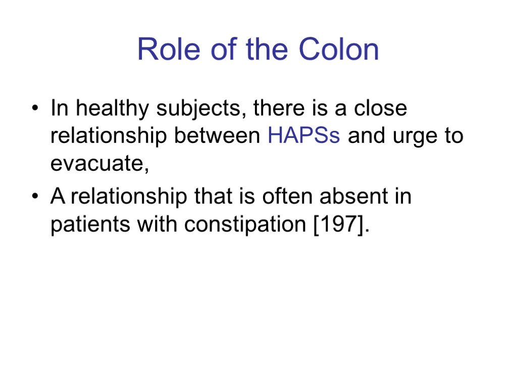 Role of the Colon In healthy subjects, there is a close relationship between HAPSs