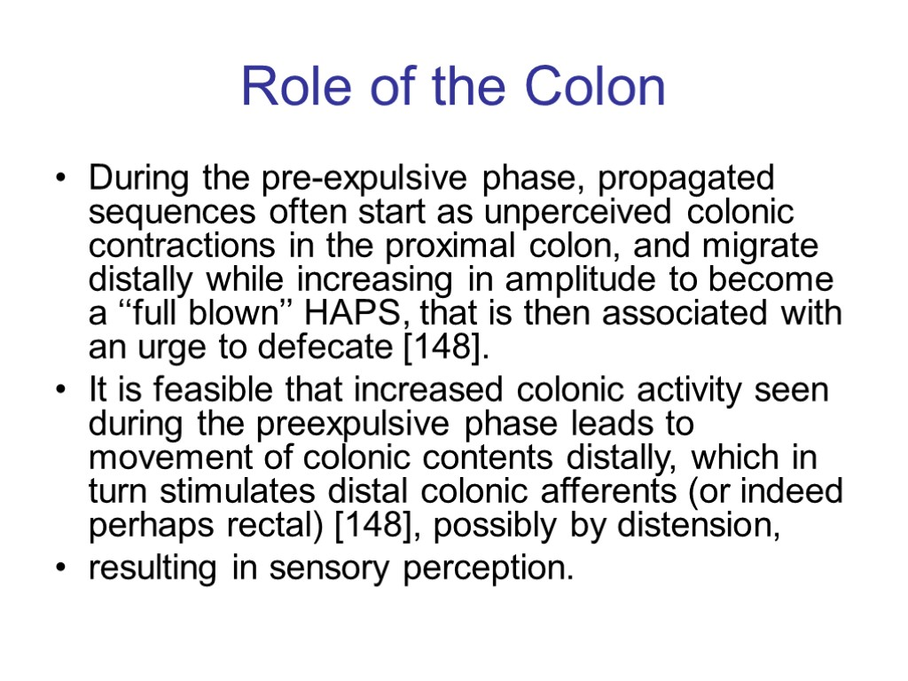 Role of the Colon During the pre-expulsive phase, propagated sequences often start as unperceived