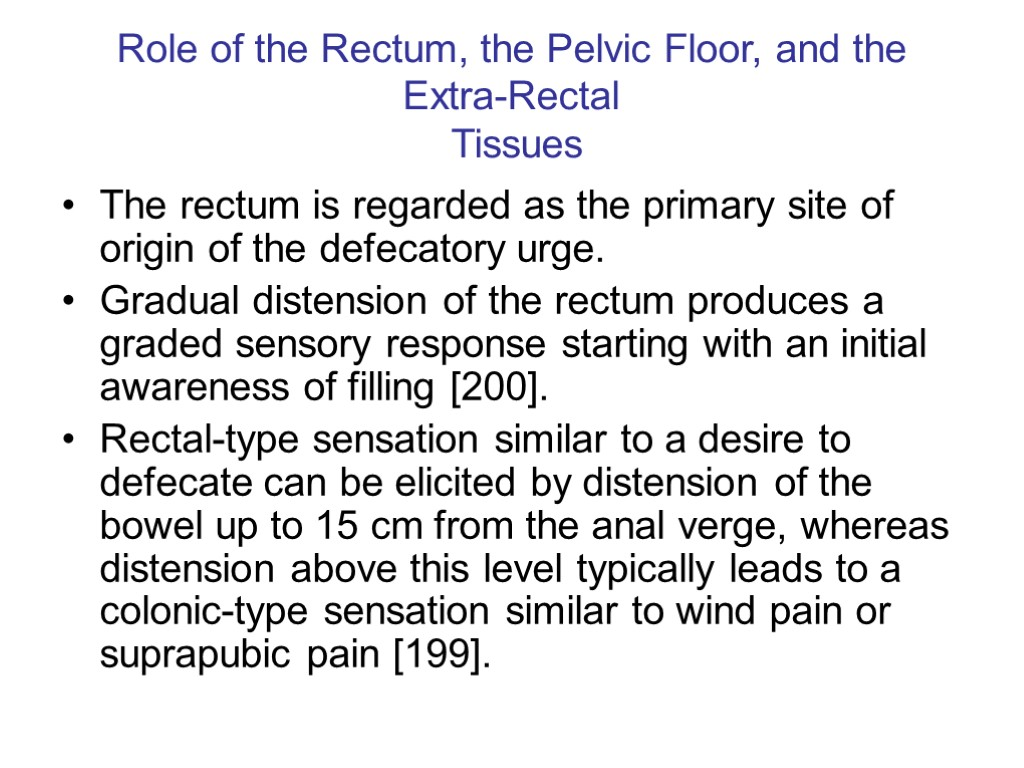>Role of the Rectum, the Pelvic Floor, and the Extra-Rectal Tissues The rectum is