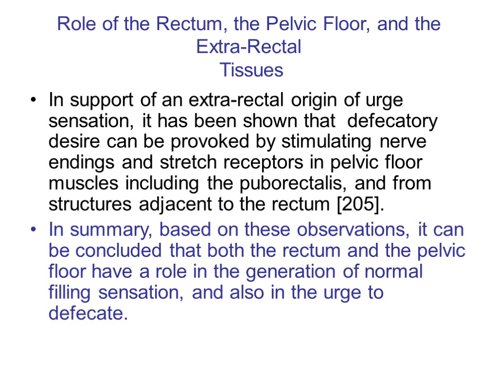 >Role of the Rectum, the Pelvic Floor, and the Extra-Rectal Tissues In support of