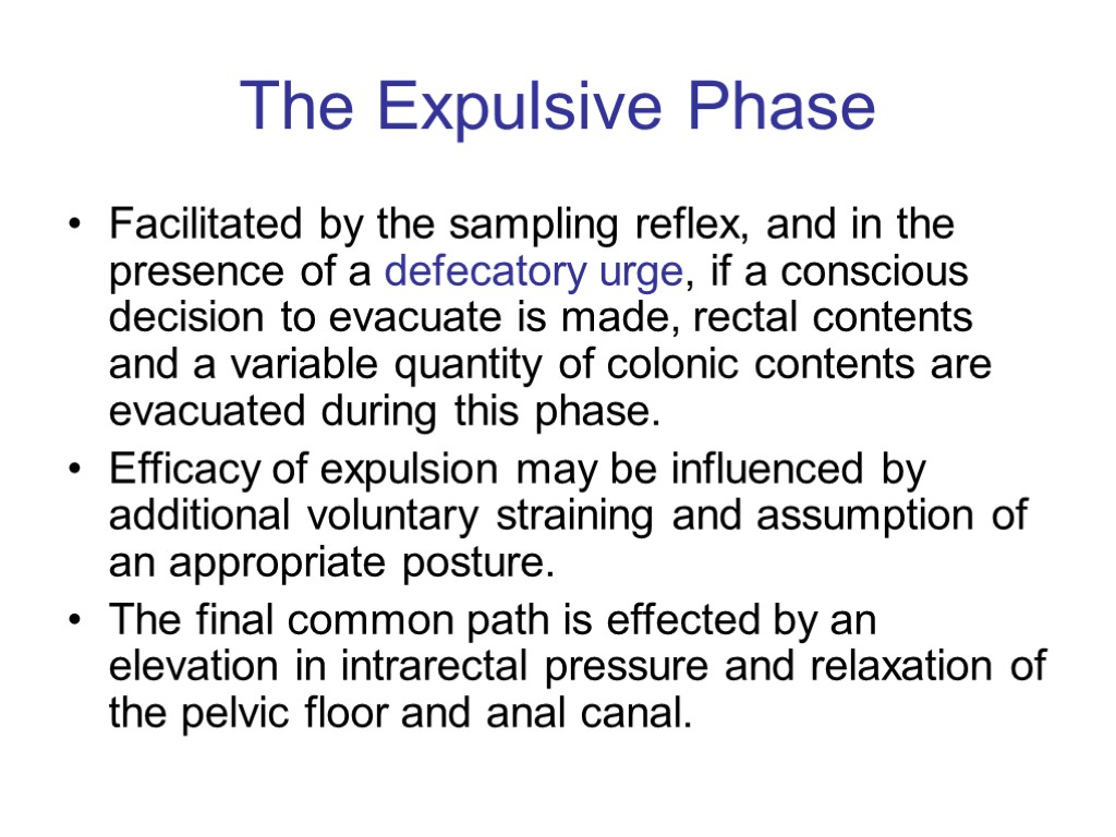 >The Expulsive Phase Facilitated by the sampling reflex, and in the presence of a