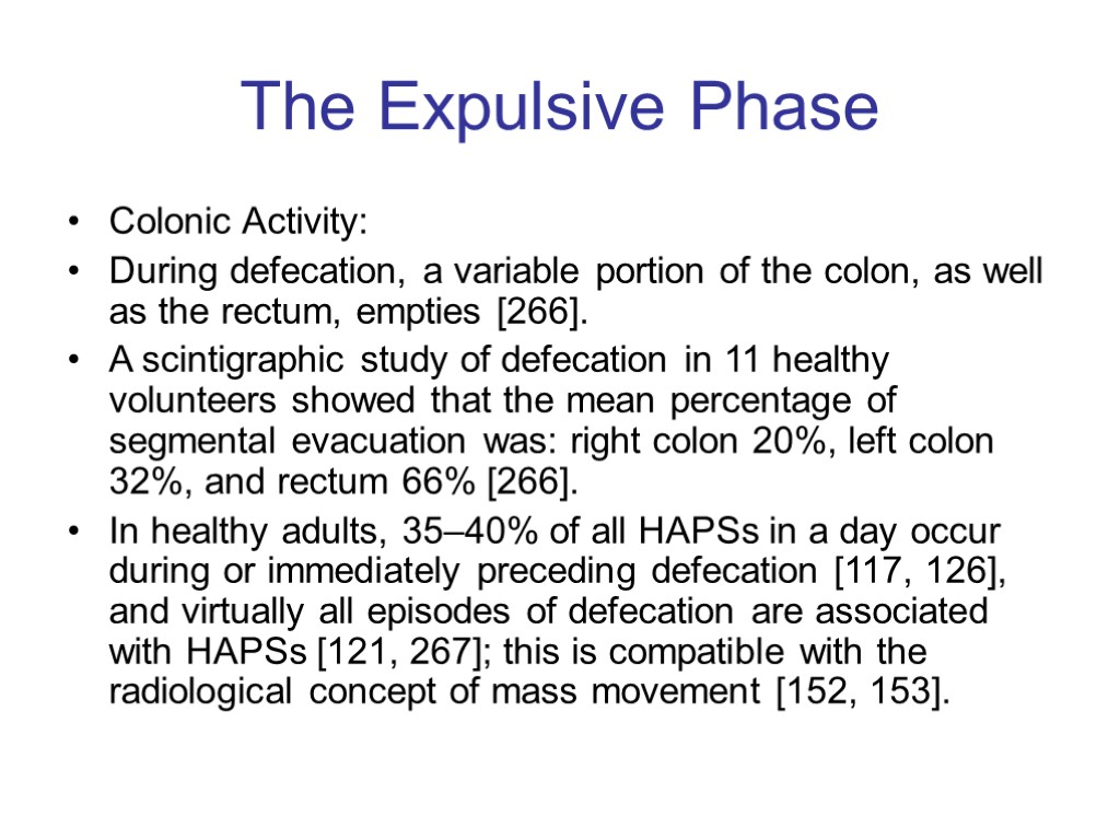 The Expulsive Phase Colonic Activity: During defecation, a variable portion of the colon, as