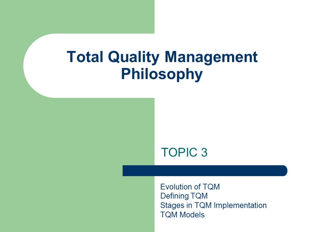 tqm philosophers Total quality management total quality management (tqm) is a comprehensive and structured approach to organizational management that seeks to improve the quality of products and services through ongoing refinements in response to continuous feedback.