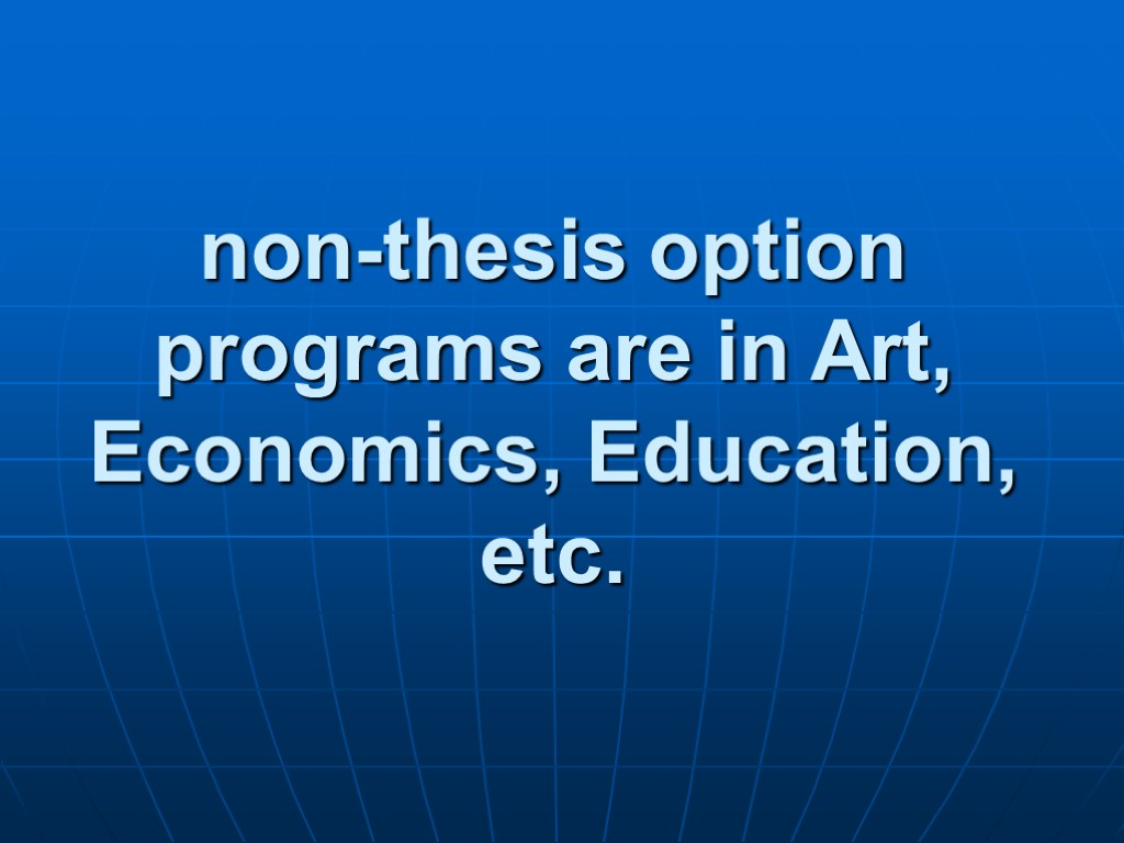 non-thesis option Fycs online master degree requirements: non-thesis option concentration in family and youth development concentration in nonprofit development.