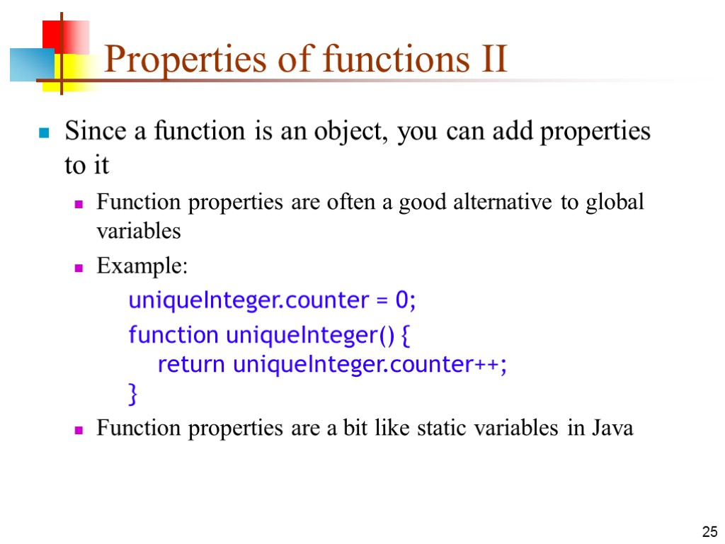 25 Properties of functions II Since a function is an object, you can add