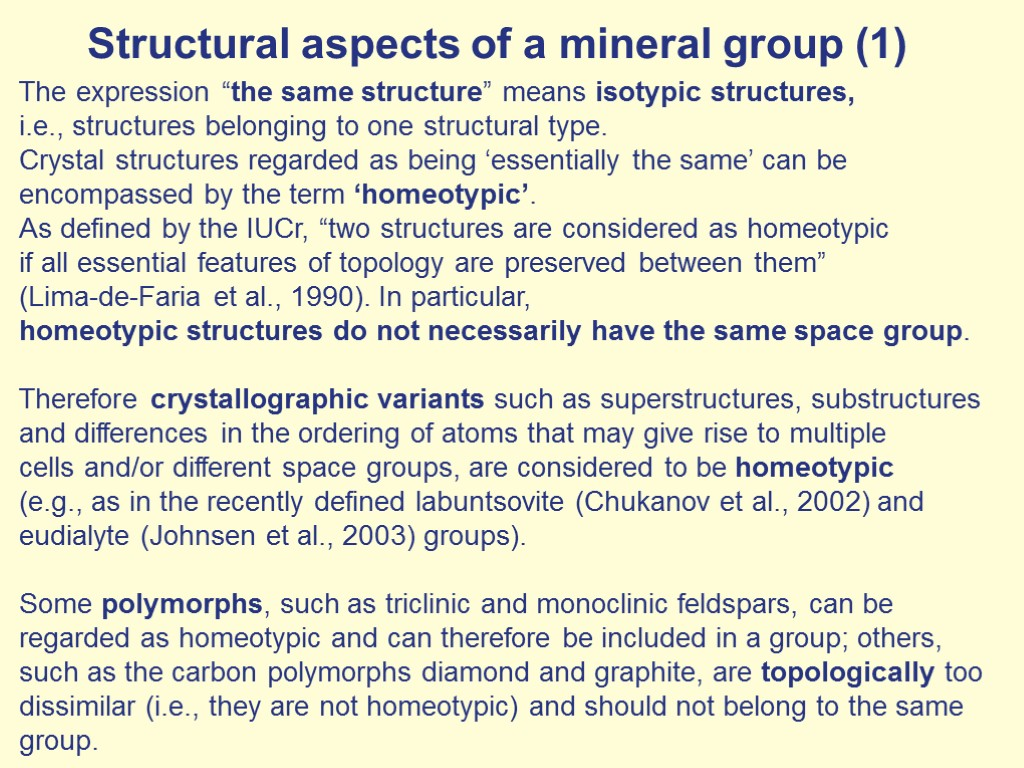 Mineral classes At the highest level, mineral species