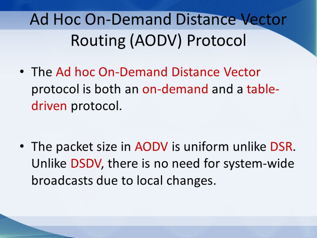 Ad Hoc On-Demand Distance Vector Routing (AODV) Protocol The Ad hoc On-Demand Distance Vector