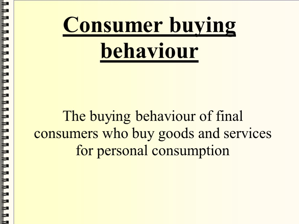 consumer buying behavior Differences between a consumer buying and a business buying decision process what is consumer buying behavior differences between a consumer buying and a.