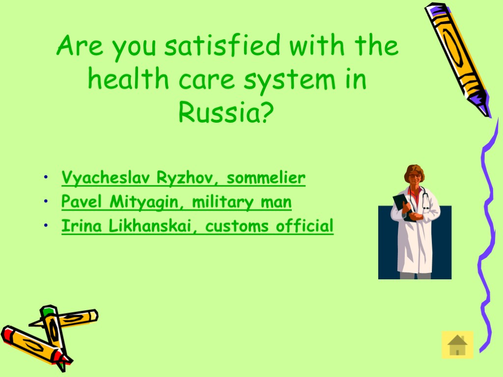 Are you satisfied with the health care system in Russia? Vyacheslav Ryzhov, sommelier Pavel