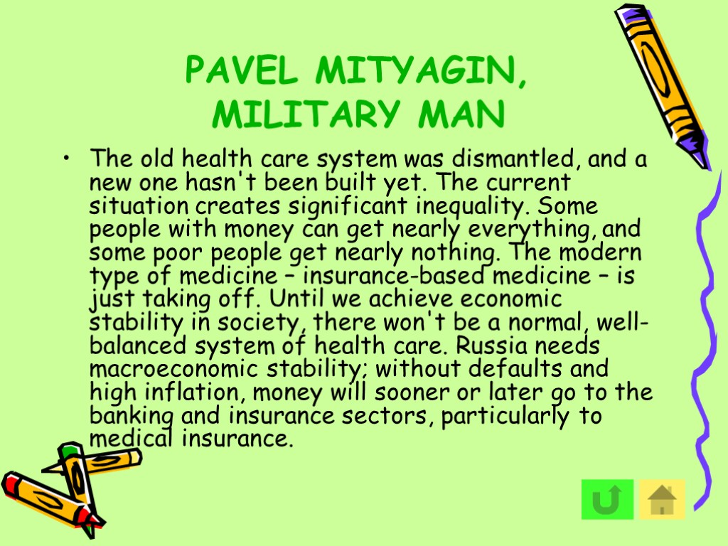 PAVEL MITYAGIN, MILITARY MAN The old health care system was dismantled, and a new
