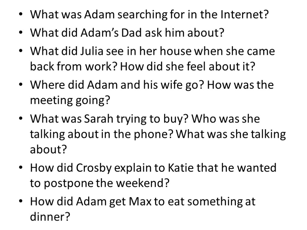 What was Adam searching for in the Internet? What did Adam's Dad ask him