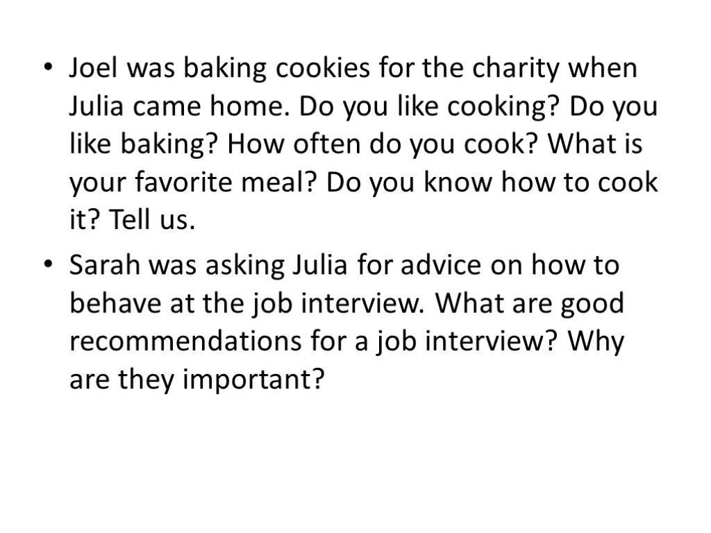 Joel was baking cookies for the charity when Julia came home. Do you like
