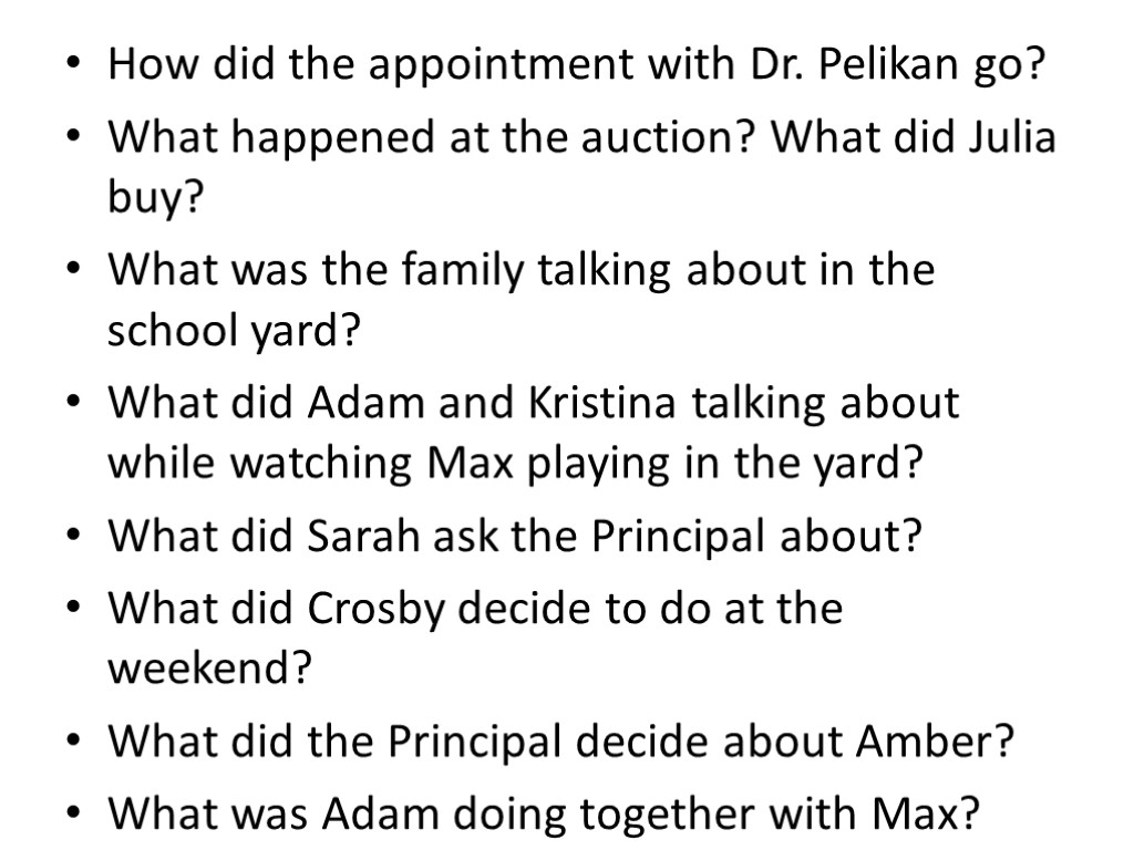 How did the appointment with Dr. Pelikan go? What happened at the auction? What
