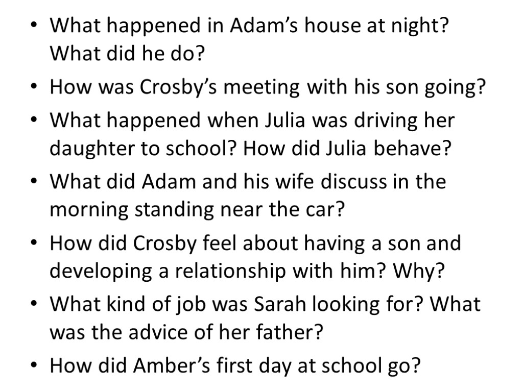 What happened in Adam's house at night? What did he do? How was Crosby's