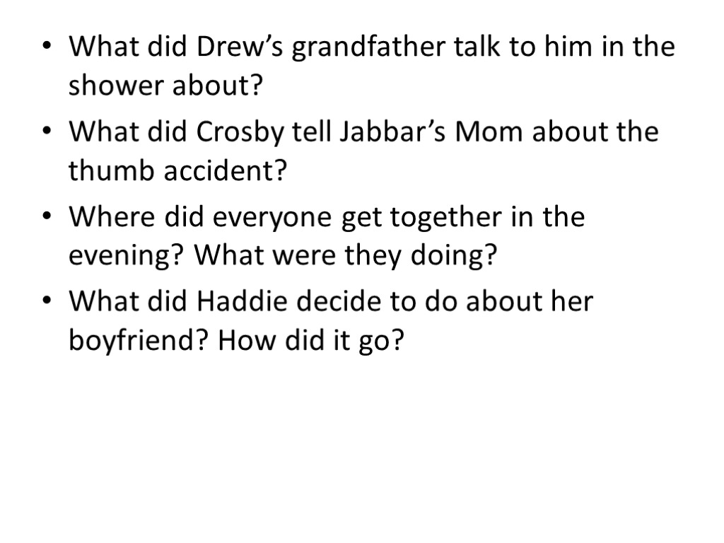 What did Drew's grandfather talk to him in the shower about? What did Crosby