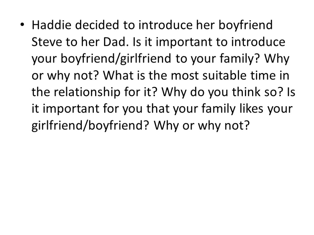 Haddie decided to introduce her boyfriend Steve to her Dad. Is it important to