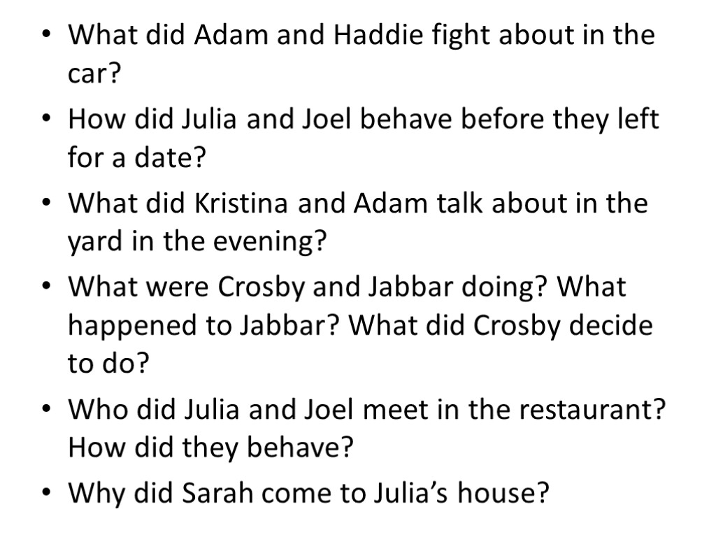 What did Adam and Haddie fight about in the car? How did Julia and