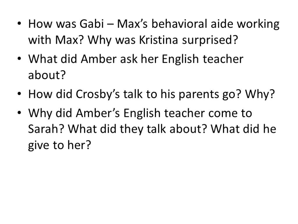 How was Gabi – Max's behavioral aide working with Max? Why was Kristina surprised?