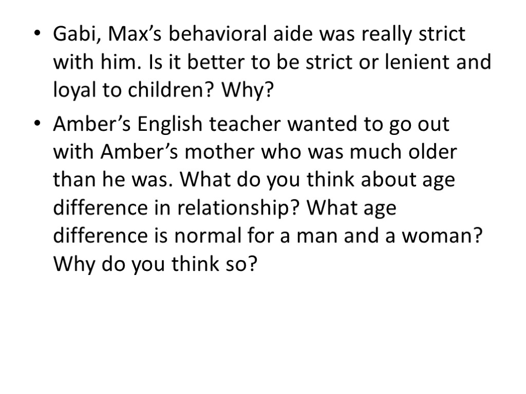 Gabi, Max's behavioral aide was really strict with him. Is it better to be