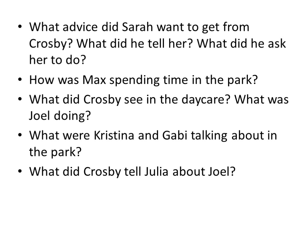 What advice did Sarah want to get from Crosby? What did he tell her?