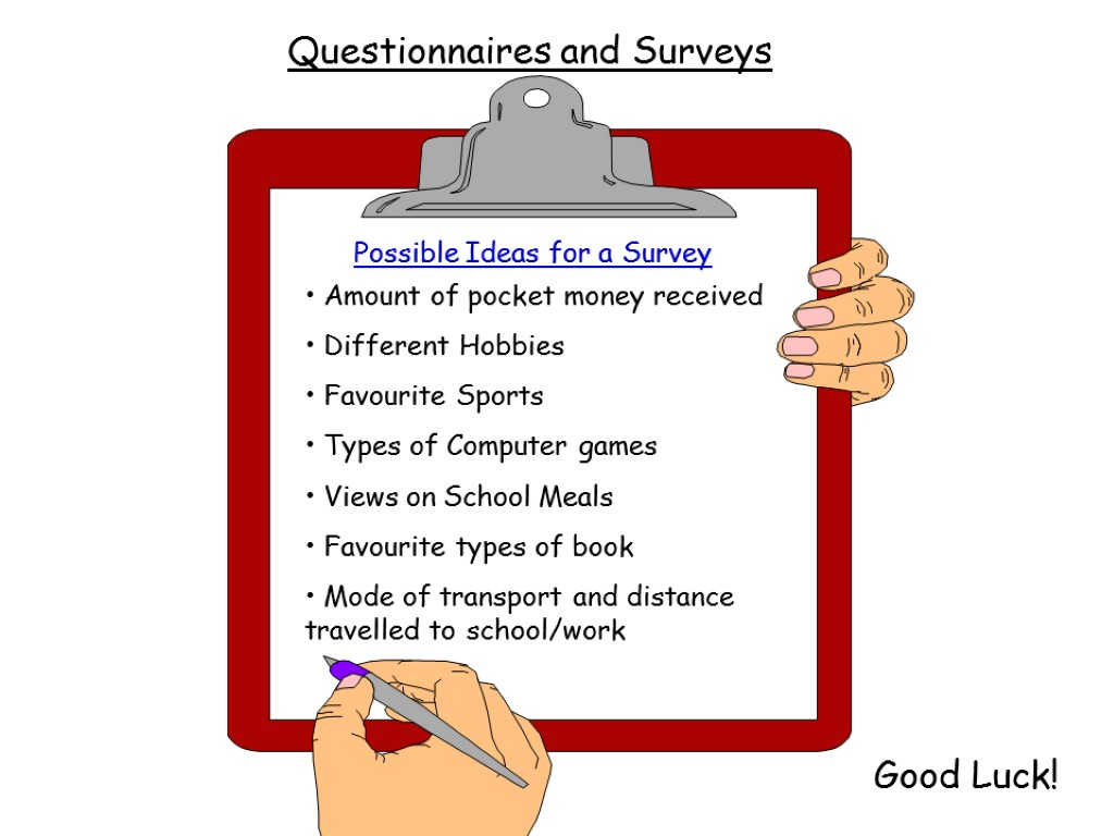 Ideas Questionnaires and Surveys Possible Ideas for a Survey Amount of pocket money received