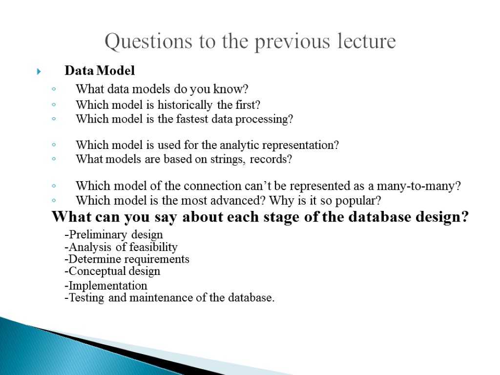 Questions to the previous lecture Data Model What data models do you know? Which