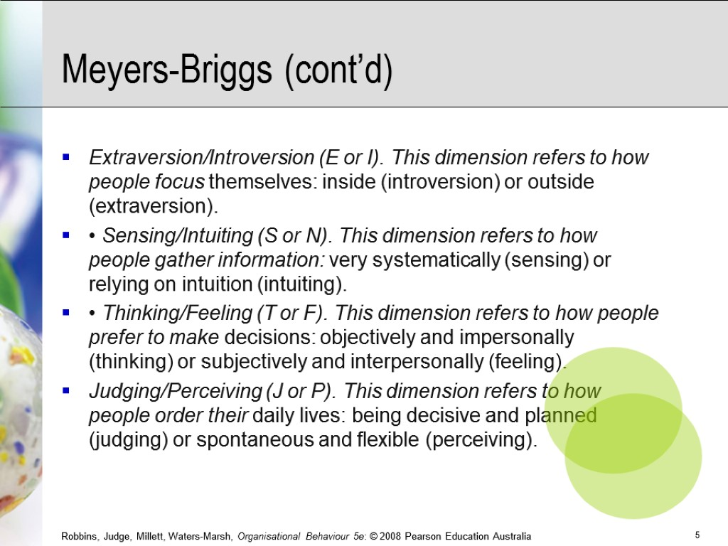 Meyers-Briggs (cont'd) Extraversion/Introversion (E or I). This dimension refers to how people focus themselves:
