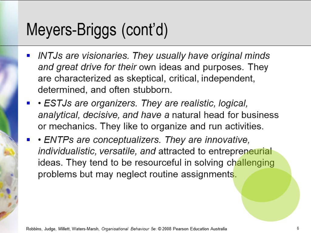 Meyers-Briggs (cont'd) INTJs are visionaries. They usually have original minds and great drive for
