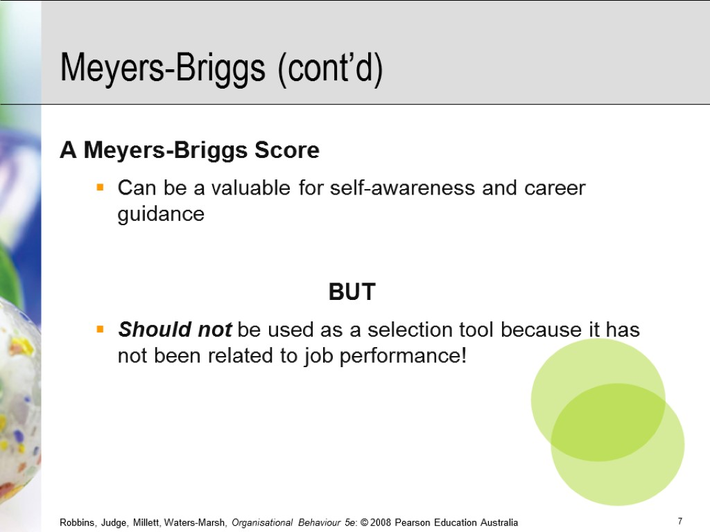 Meyers-Briggs (cont'd) A Meyers-Briggs Score Can be a valuable for self-awareness and career guidance