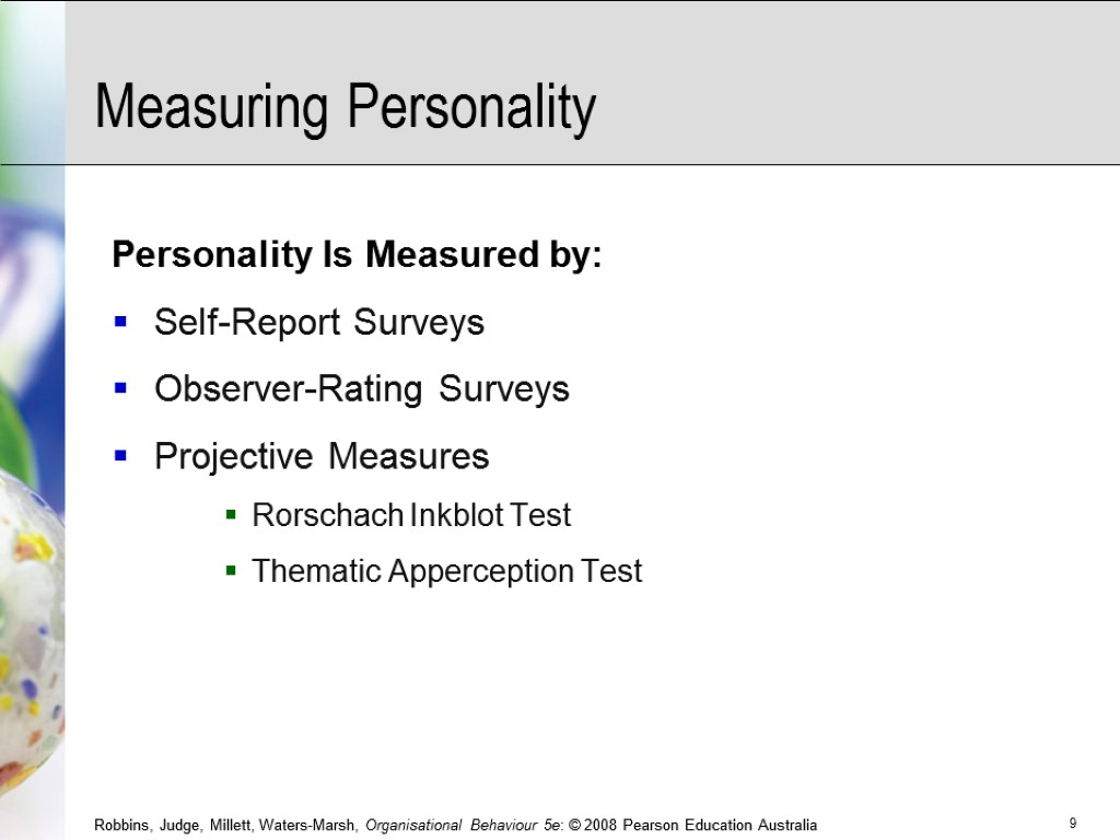 Measuring Personality Personality Is Measured by: Self-Report Surveys Observer-Rating Surveys Projective Measures Rorschach Inkblot