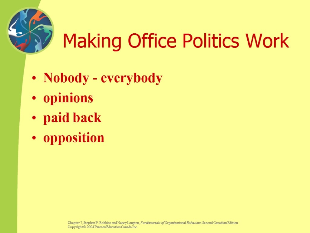 Making Office Politics Work Nobody - everybody opinions paid back opposition