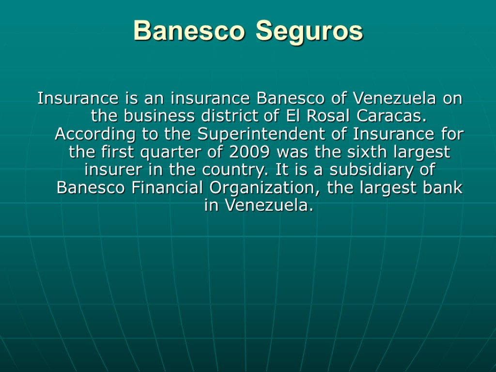 >Banesco Seguros Insurance is an insurance Banesco of Venezuela on the business district of