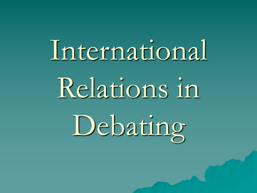 >International Relations in Debating