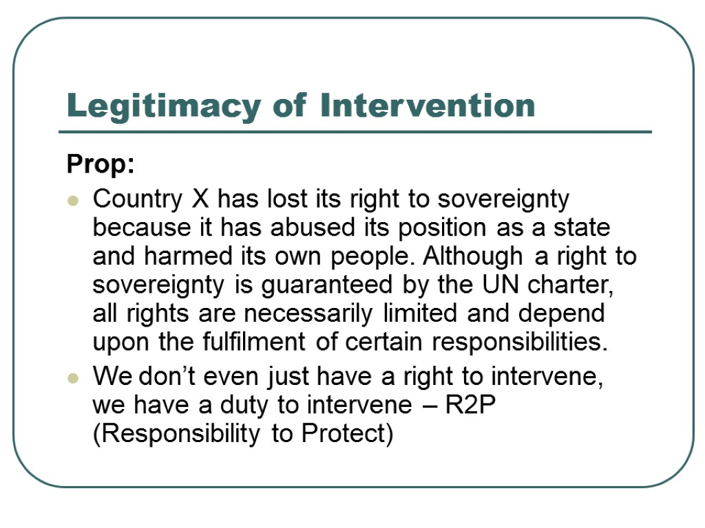 Legitimacy of Intervention Prop: Country X has lost its right to sovereignty because it