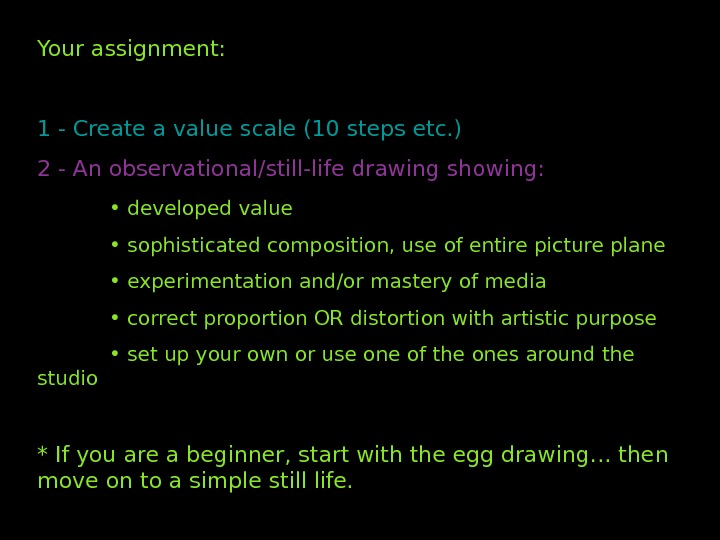 Your assignment: 1 - Create a value scale (10 steps etc. ) 2 - An