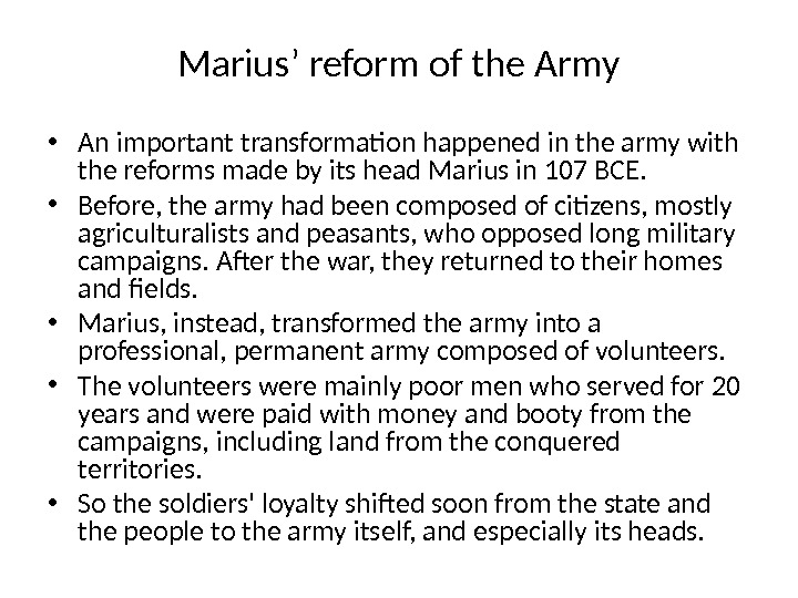 Marius' reform of the Army • An important transformation happened in the army with the reforms