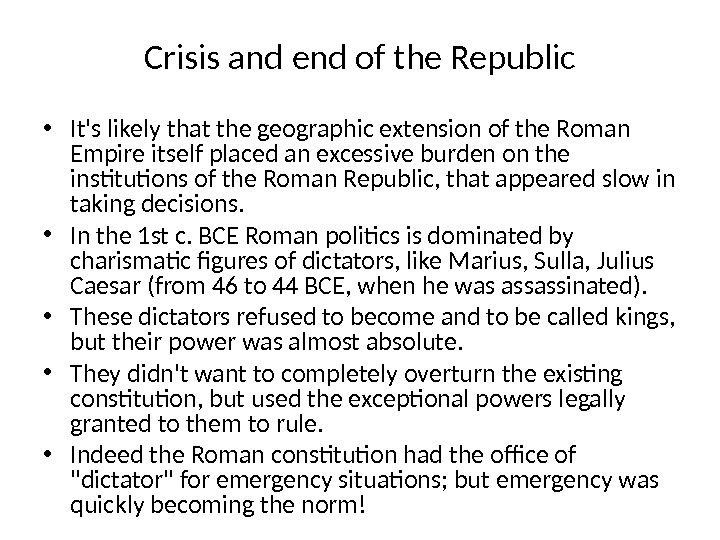Crisis and end of the Republic • It's likely that the geographic extension of the Roman