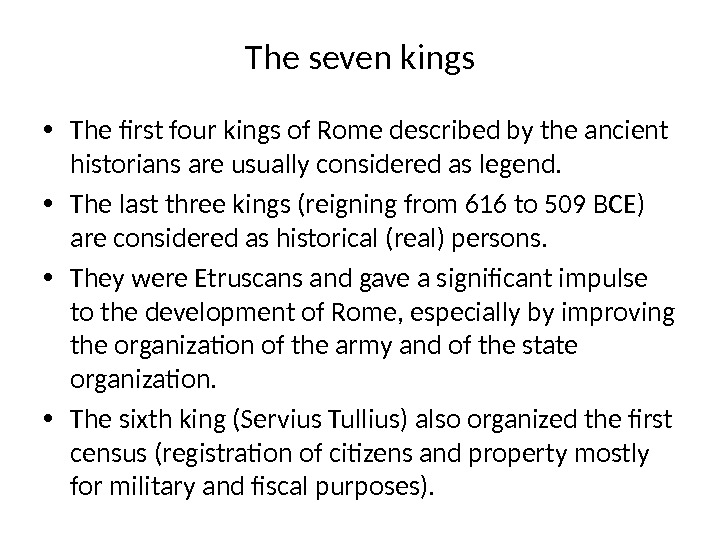 The seven kings • The first four kings of Rome described by the ancient historians are