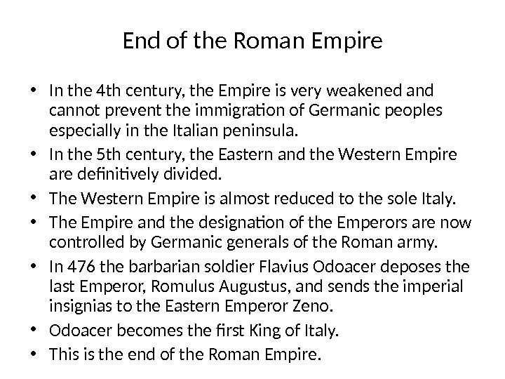 End of the Roman Empire • In the 4 th century, the Empire is very weakened