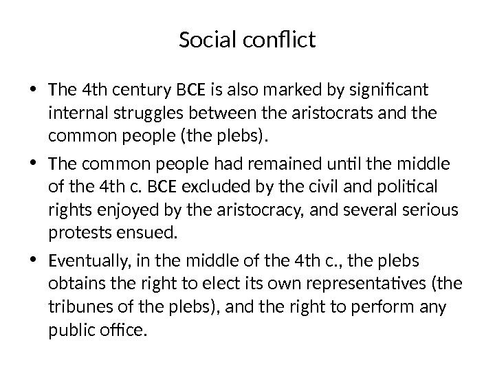 Social conflict • The 4 th century BCE is also marked by significant internal struggles between