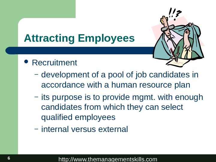 http: //www. themanagementskills. com 6 Attracting Employees Recruitment – development of a pool of job candidates