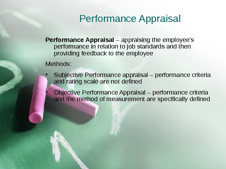 Performance Appraisal – appraising the employee's performance in relation to job standards and then providing feedback