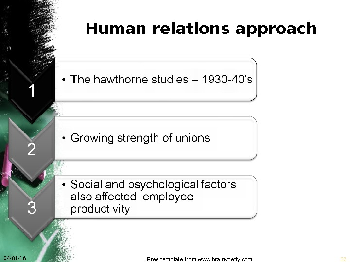 Human relations approach 04/01/16 Free template from www. brainybetty. com 56