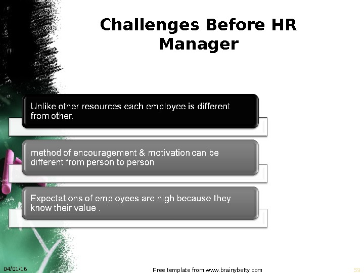 Challenges Before HR Manager 04/01/16 Free template from www. brainybetty. com 59