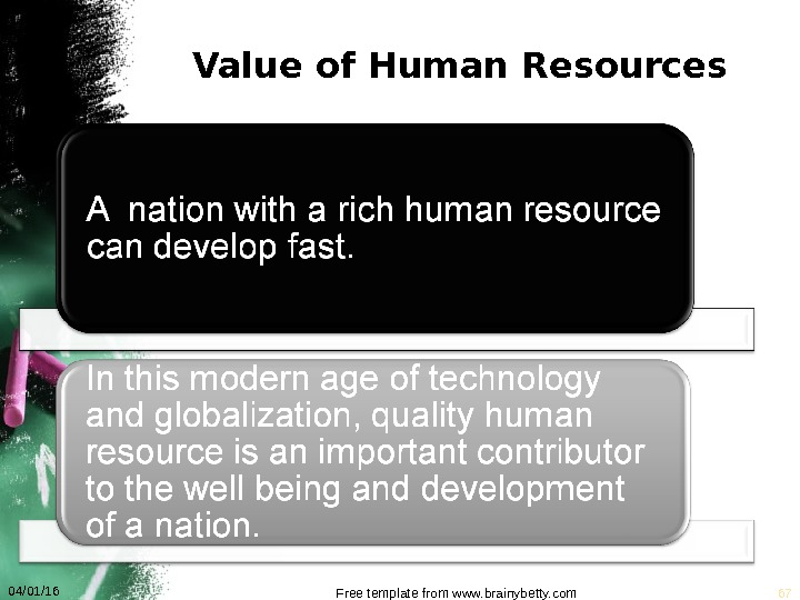 Value of Human Resources 04/01/16 Free template from www. brainybetty. com 67