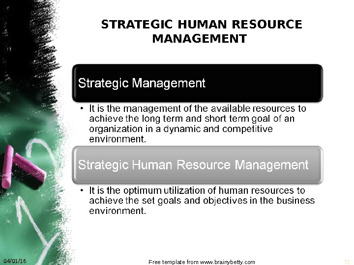 04/01/16 Free template from www. brainybetty. com 72 STRATEGIC HUMAN RESOURCE MANAGEMENT