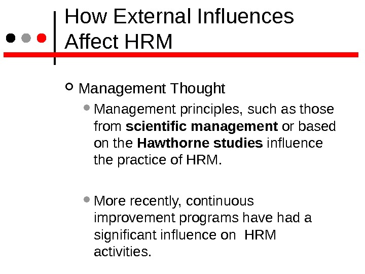 How External Influences Affect HRM Management Thought Management principles, such as those from scientific management