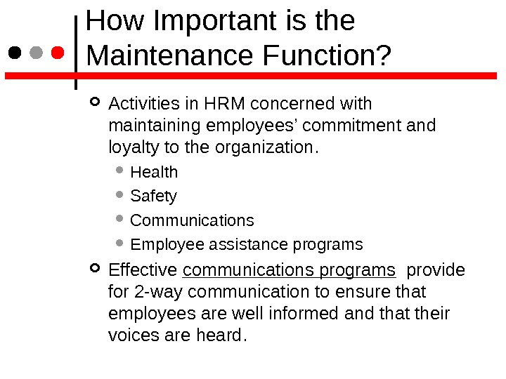 How Important is the Maintenance Function?  Activities in HRM concerned with maintaining employees' commitment