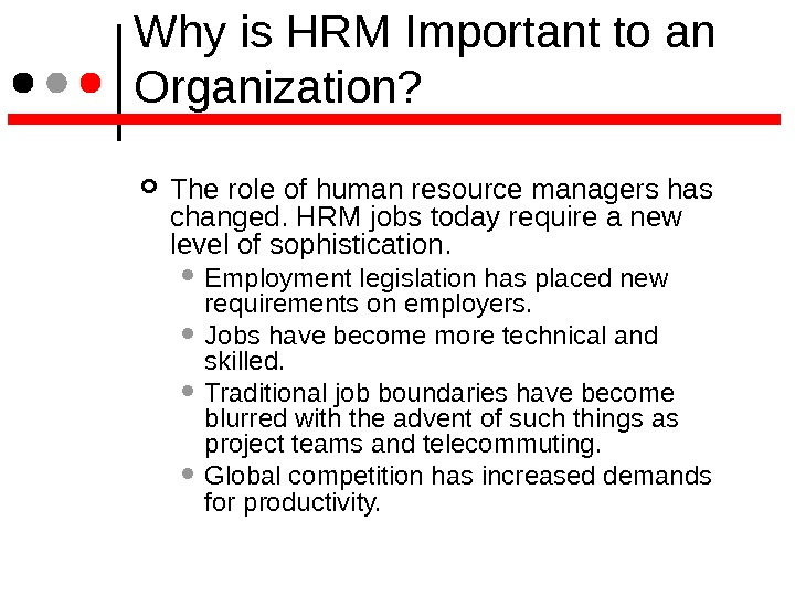 Why is HRM Important to an Organization?  The role of human resource managers has